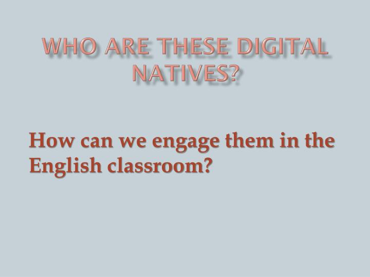 Who are these Digital Natives?