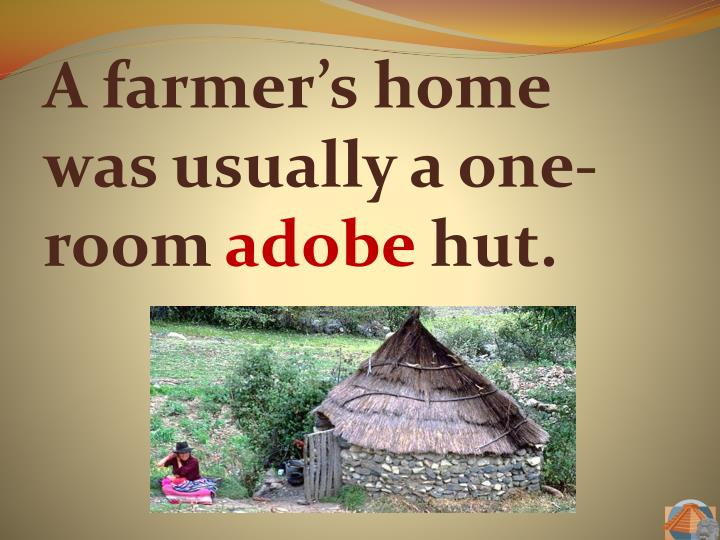 A farmer's home was usually a one-room
