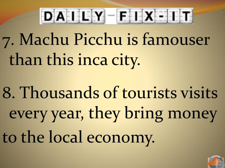 7. Machu Picchu is famouser than this inca city.