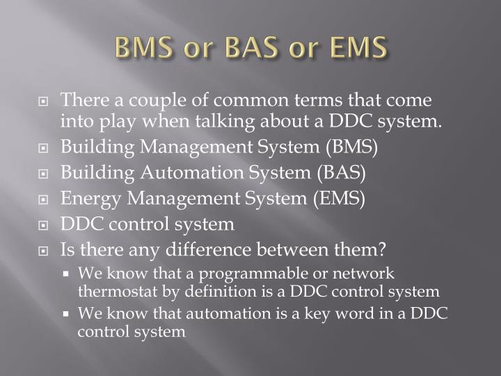 BMS or BAS or EMS