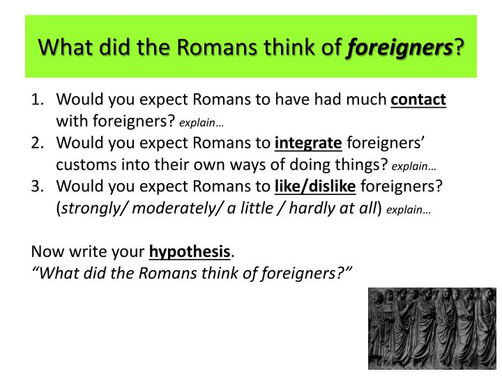 What did the romans think of foreigners