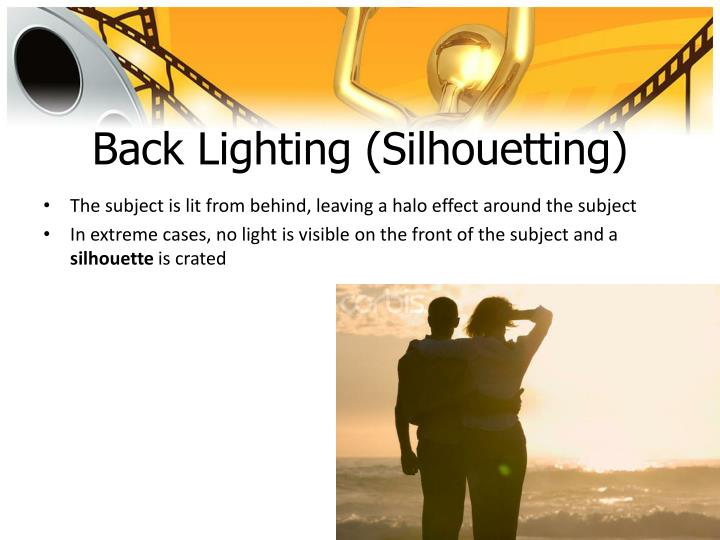 Back Lighting (Silhouetting)