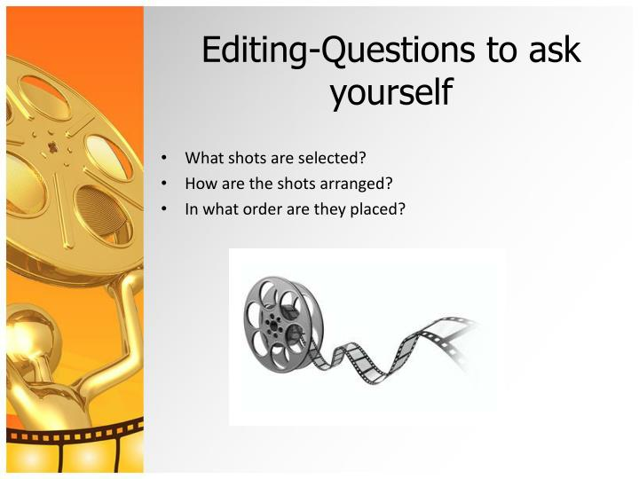 Editing-Questions to ask yourself