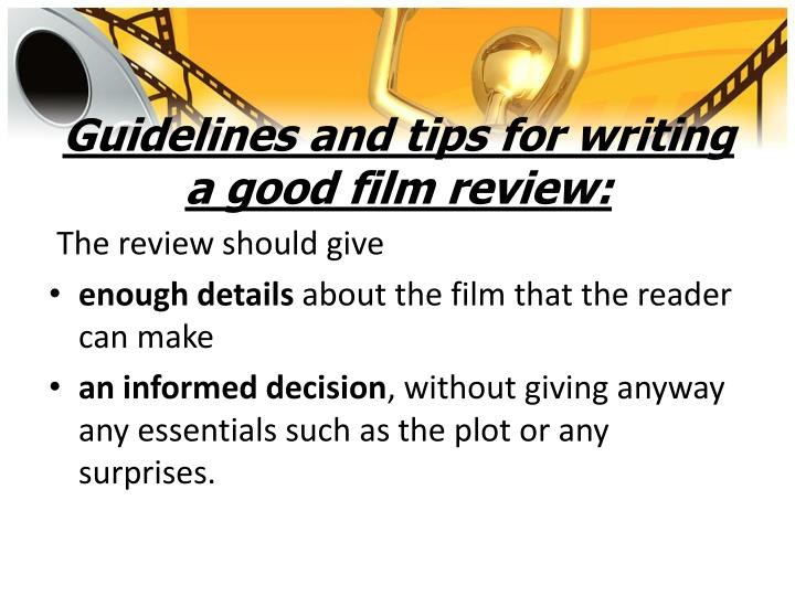 Guidelines and tips for writing a good film review