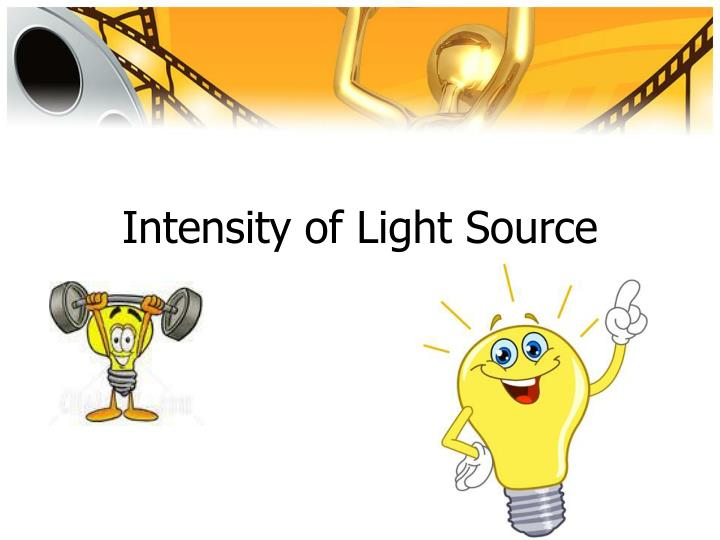 Intensity of Light Source