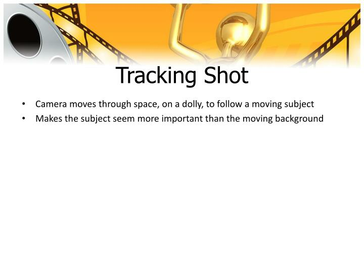 Tracking Shot