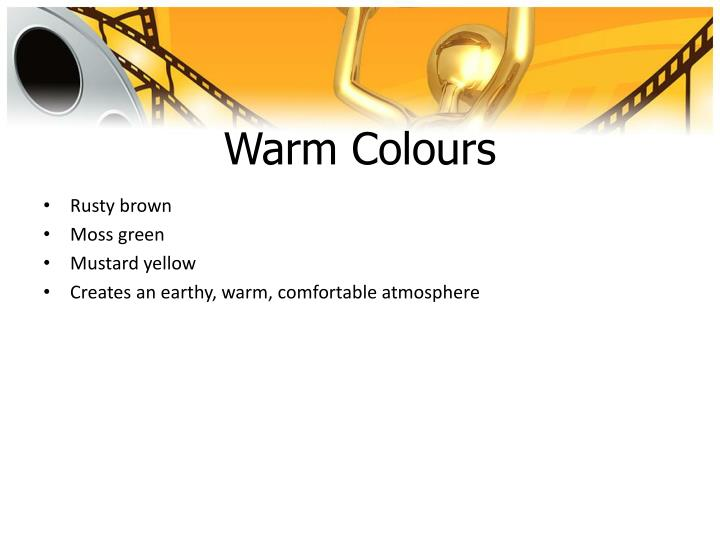 Warm Colours