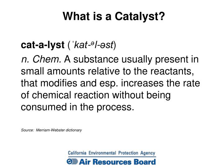 What is a Catalyst?