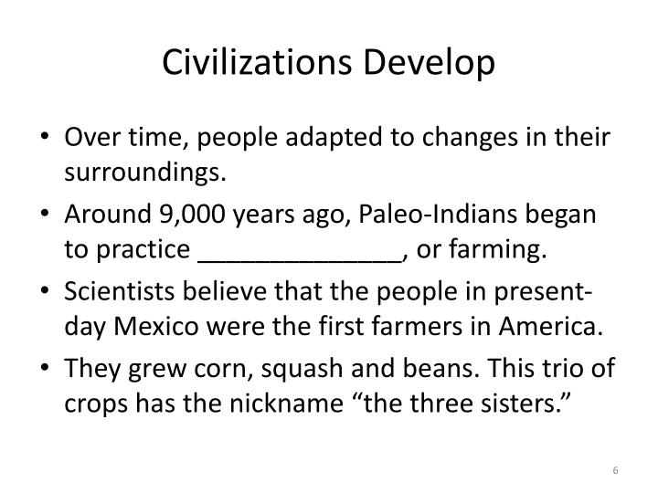 Civilizations Develop