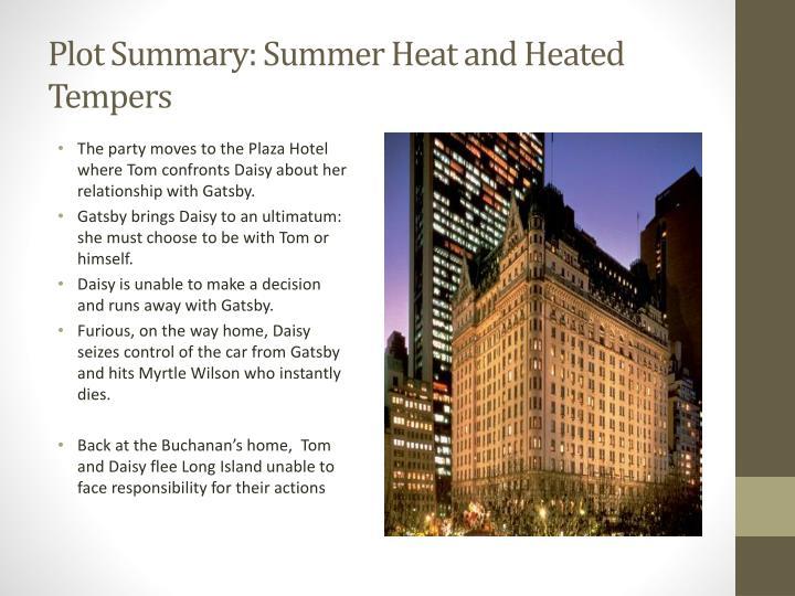 Plot Summary: Summer Heat and Heated Tempers