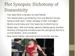 plot synopsis dichotomy of domesticity