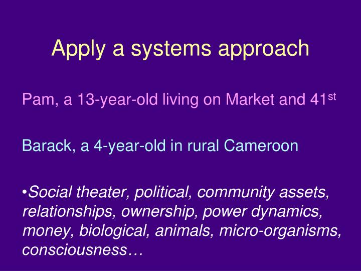 Apply a systems approach