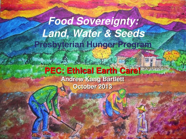 Food sovereignty land water seeds presbyterian hunger program