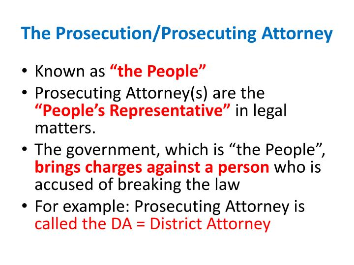 The Prosecution/Prosecuting Attorney