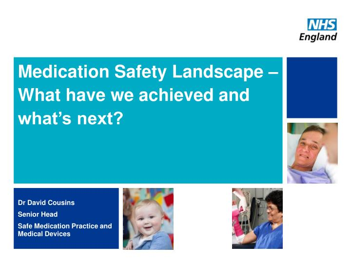 Medication safety landscape what have we achieved and what s next