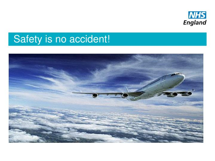 Safety is no accident!