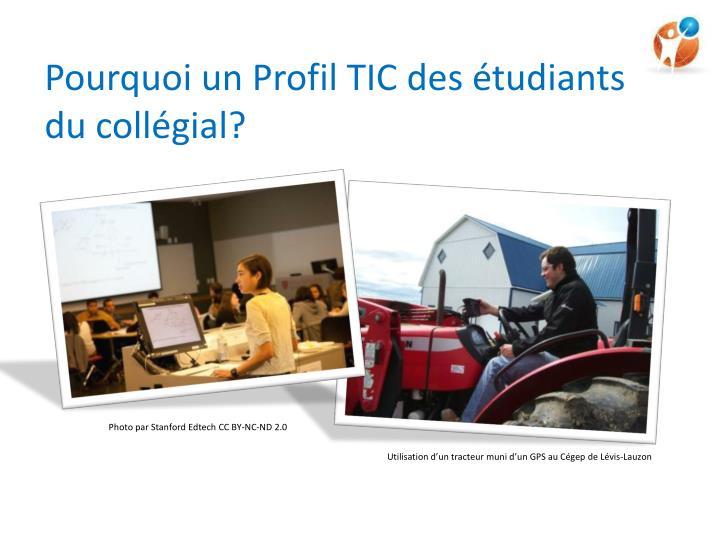 Pourquoi un Profil TIC des étudiants du collégial?