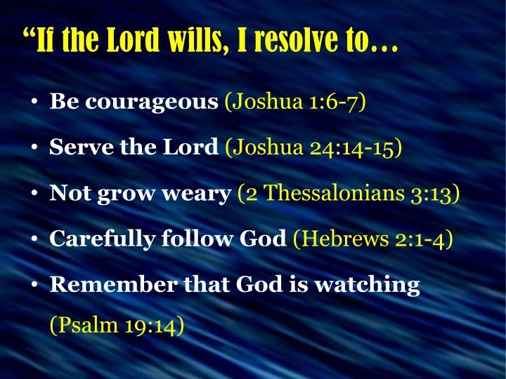 """If the Lord wills, I resolve to…"