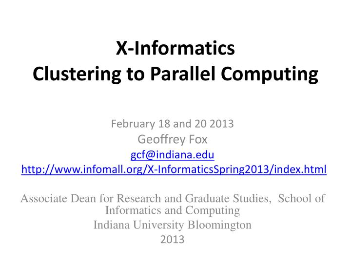 X informatics clustering to parallel computing