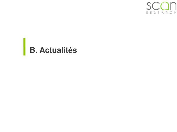 B. Actualités