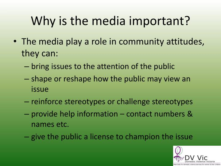 Why is the media important?