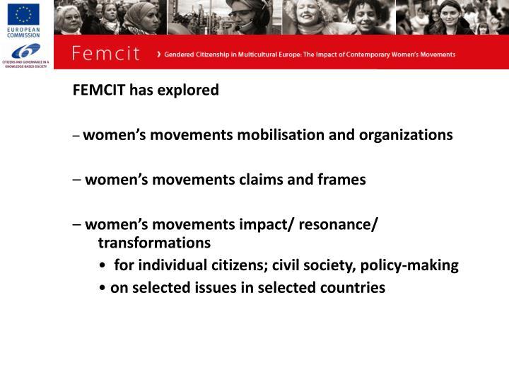 FEMCIT has explored