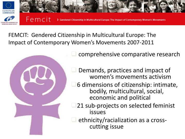 FEMCIT:  Gendered Citizenship in Multicultural Europe: The Impact of Contemporary Women's Movements 2007-2011