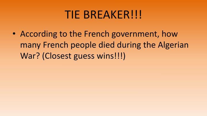 TIE BREAKER!!!