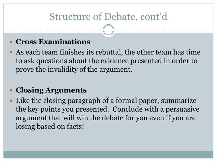 Structure of Debate, cont'd