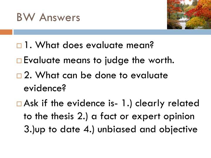 BW Answers