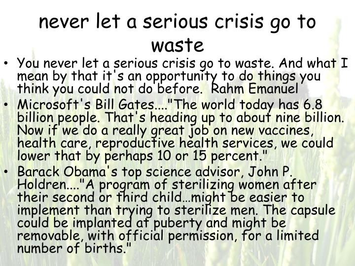 never let a serious crisis go to waste