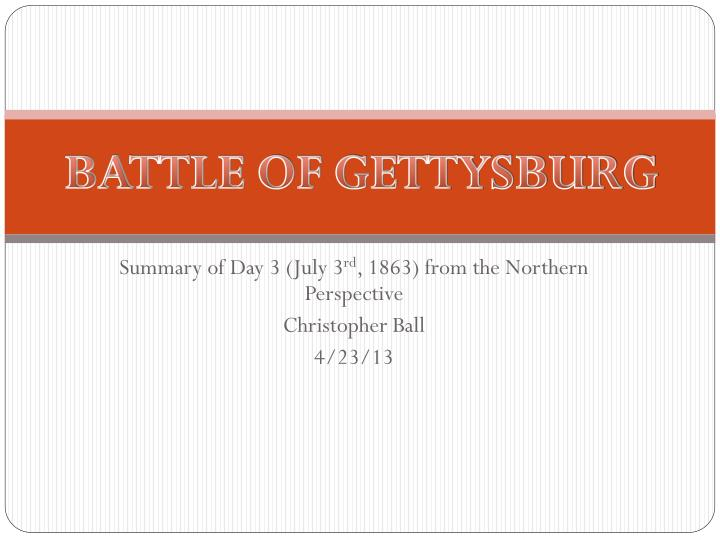 Summary of day 3 july 3 rd 1863 from the northern perspective christopher ball 4 23 13