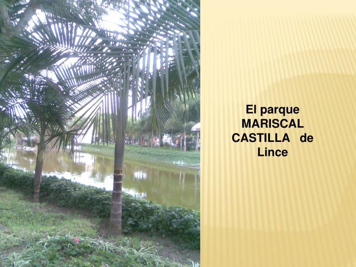 El parque MARISCAL CASTILLA   de Lince
