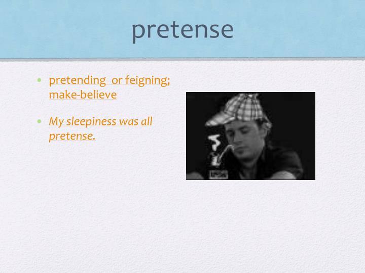 pretense