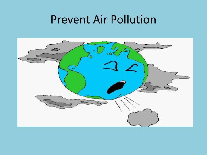 Prevent Air Pollution