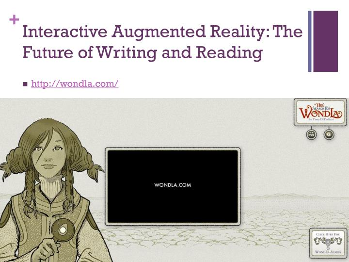 Interactive Augmented Reality: The Future of Writing and Reading