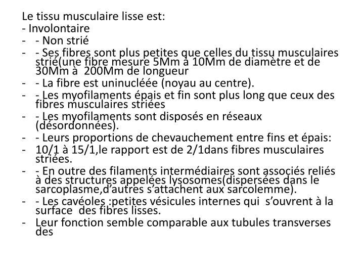 Le tissu musculaire lisse est: