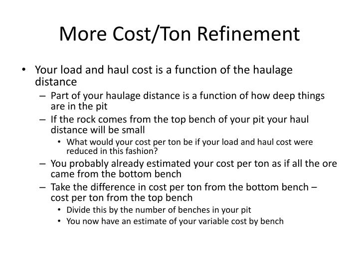 More Cost/Ton Refinement