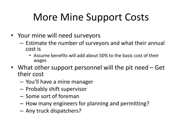 More Mine Support Costs