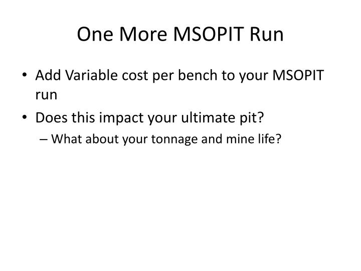 One More MSOPIT Run