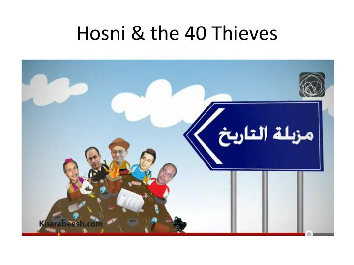 Hosni & the 40 Thieves