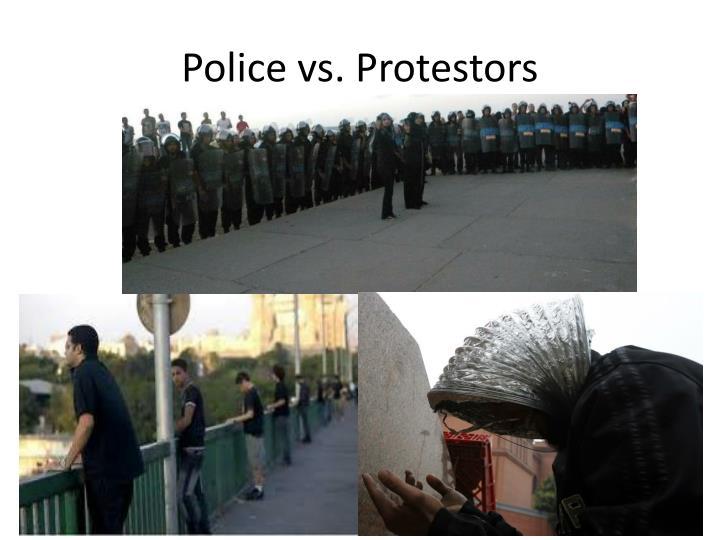 Police vs. Protestors