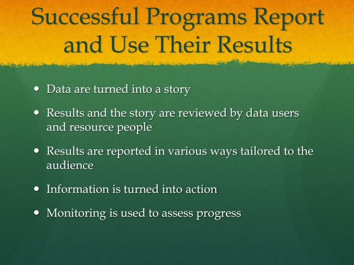 Successful Programs Report and Use Their Results