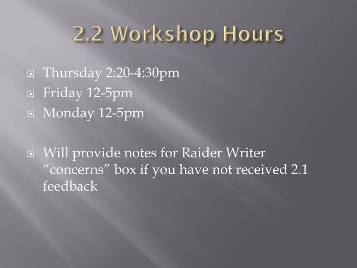 2.2 Workshop Hours