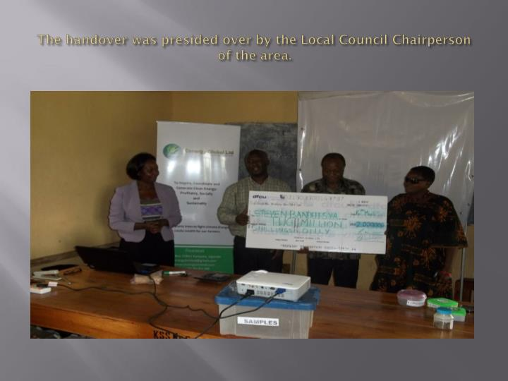 The handover was presided over by the Local Council Chairperson of the area.