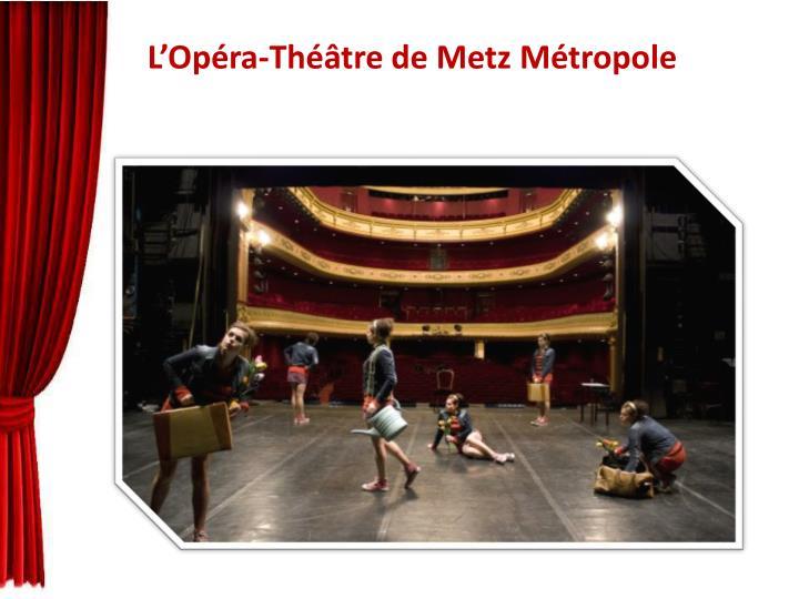 L'Opéra-Théâtre de Metz Métropole