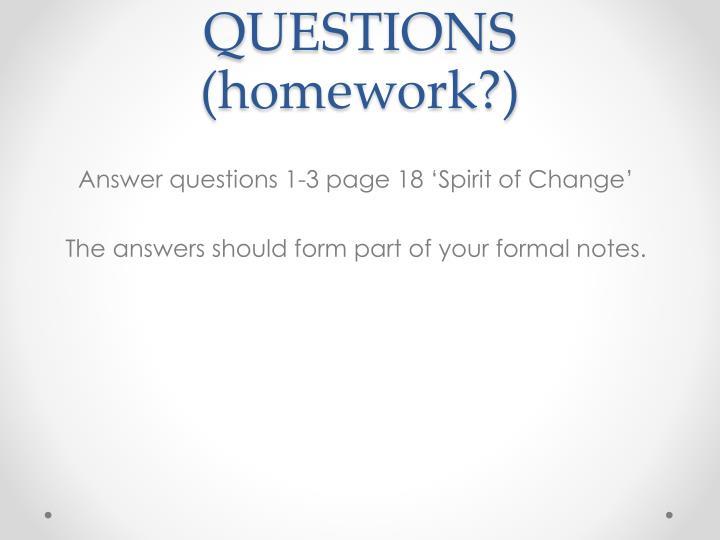QUESTIONS (homework?)