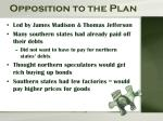 opposition to the plan