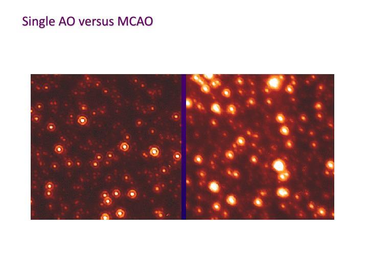 Single AO versus MCAO