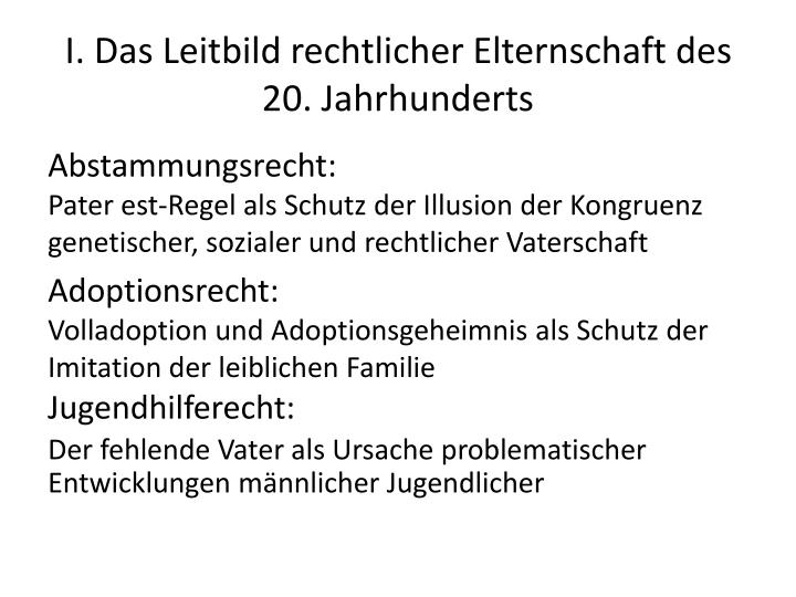 I. Das Leitbild rechtlicher Elternschaft des 20. Jahrhunderts